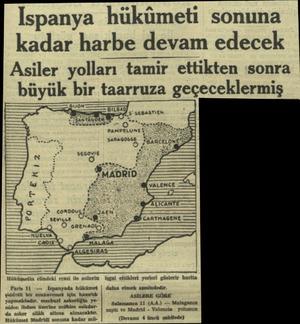 Ispanya hükümeti sonuna kadar harbe devam edecek Asiler yolları tamir ettikten sonra buyuk bır taarruza geçeceklermış ;...