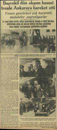 Başvekil dün akşam hususi trenle Ankaraya hareket etti Yunan gazeteleri çok hararetli makaleler neşrediyorlar B. İsmet İnönü