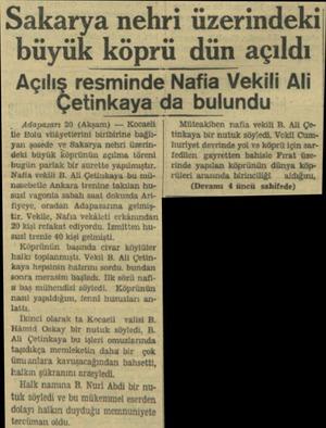 Sakarya nehri üzerindeki büyük köprü dün açıldı Açılış resminde Nafia Vekili Ali Çetinkaya da bulundu...