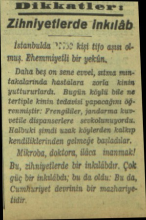 MDikkatler:iı Zihniyetlerde inkılâb İstanbulda *7:32 kişi tifo aşım ole muş. Ehemmiyetli bir yekün, Daha beş on sene evvel,