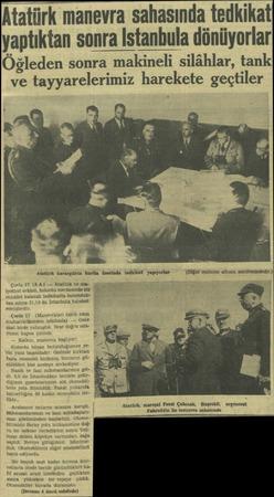Atatürk manevra sahasında tedkikat yaptıktan sonra İstanbula dönüyorlar Öğleden sonra makineli silâhlar, tank ve...