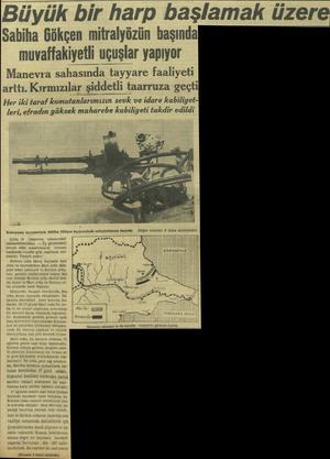Büyük bir harp başlamak üzere Sabiha Gökçen mitralyözün başında muvaffakiyetli uçuşlar yapıyor Manevra sahasında tayyare...