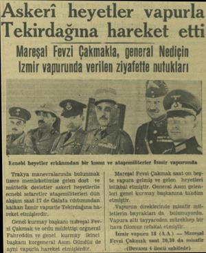 Askeri heyetler vapurla Tekirdağına hareket etti Mareşal Fevzi Çakmakla, general Nediçin İzmir vapurunda verilen ziyafette