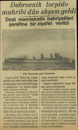 Dubrovnik torpido — muhribi dün akşam geldi Dost memleketin bahriyelileri şerefine bir ziyafet verildi Yugoslavyanın...