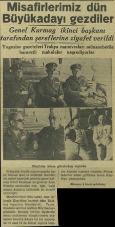 Misafirlerimiz dün Büyükadayı gezdiler Genel Kurmay ikinci başkanı tarafından şerefle_rine ziyafet verildi Yugoslav...