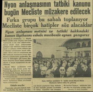 Nyon anlaşmasının tatbiki kanunu bugün Mecliste müzakere edilecek Fırka grupu bu sabah toplanıyor Mecliste birçok hatipler