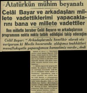 Atatürkün mühim beyanatı Celâl Bayar ve arkadaşları millete vadettiklerimi yapacaklarını bana ve millete vadettiler Ben...