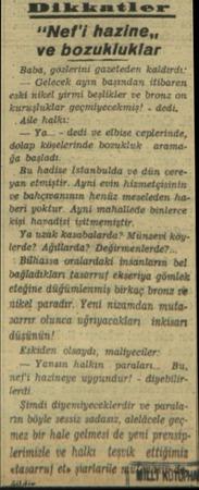 """NDikkatler """"Nef'i hazine,, ve bozukluklar Baba, gözlerini gazeteden kaldırdı: — Gelecek ayın başından itibaren €ski iikel..."""