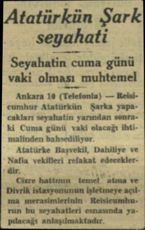 İAtatürkün Şark seyahati Seyahatin cuma günü vaki olmu_ı_ muhtemel Ankara 10 (Telefonla) — Reisicumhur Atatürkün Şarka...