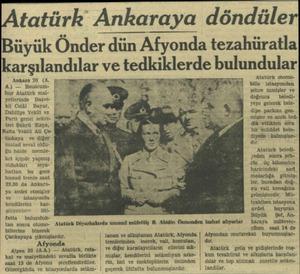 tatürk Ankaraya döndüle Büyük Önder dün Afyonda tezahüratla karşılandılar vet tedkıklerde bulundular Atatürk otomobille...