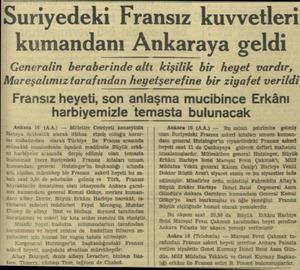 Suriyedeki Fransız kuvvetleri kumandanı Ankaraya geldi Generalin beraberinde altı kişilik bir heyet vardır, Mareşalımız...