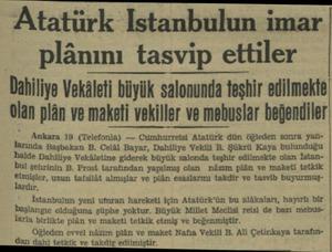 Atatürk Istanbulun imar plânını tasvip ettiler Dahiliye Vekâleti büyük salonunda teşhir edilmekte' olan plân ve maketi...