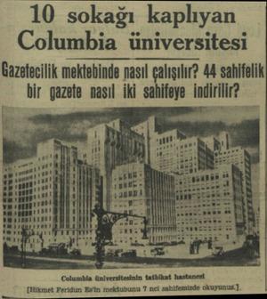 10 sokağı kaplıyan Columbia üniversitesi Gazetecilik mektebinde nasıl çalışılır? 44 sahifelik bir gazete nasıl iki sahifeye