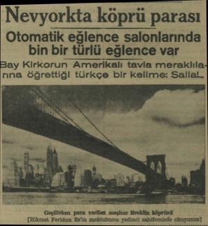 A6 çe UNNO ÇA L Nevyorkta köprü parası Otomatik eğlence salonlarında bin bir türlü eğlence var Bay Kirkorun Amerikalı tavla