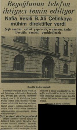Beyoğlunun telefon ihtiyacı temin ediliyor Nafia Vekili B. Ali Çetinkaya mühim direktifler verdi Şişli santralı çabuk...
