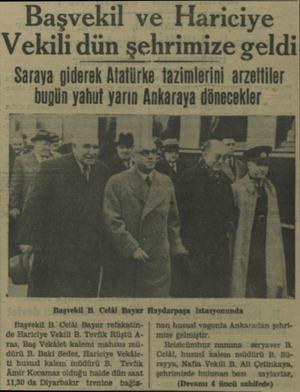 Başvekil ve Hariciye Vekili dün şehrimize geldi Saraya giderek Atatürke tazimlerini arzettiler puuun yahut yarın Ankaraya...