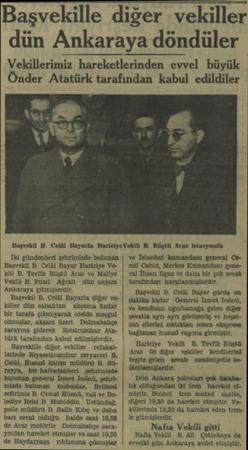 Başvekille diğer vekiller dün Ankaraya döndüler Vekillerimiz hareketlerinden evvel büyük Önder Atatürk tarafından kabul...