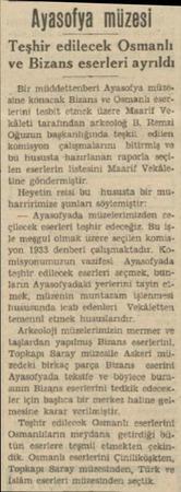 Ayasofya müzesi Teşhir edilecek Osmanlı ve Bizans eserleri ayrıldı , Bir müddettenberi Ayasofya müzö. sine könacak Bizans ve