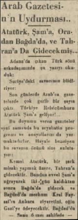 Arab Gazetesin'n Uydurması.. Atatürk, Şam'a, Ora.: dan Bağda'da, ve Tahran'a Da Gidecekmiş... Adana'da çıkan Türk sözü...