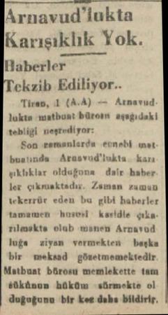 Arnavud'lukta Kaıışıklık Yok. ll.ıberlcr ekzib Ediliyor.. Tireb, 1 (AA) — Arnavud. lakta matbont bürom aşağıdaki tebliği...