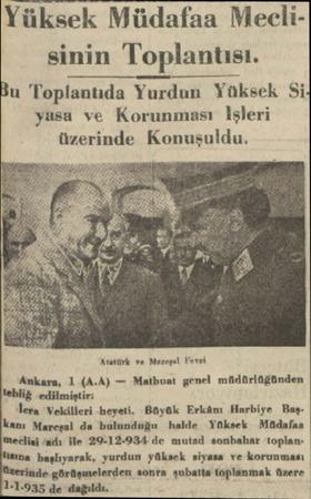 Yüksek Müdafaa Meecli sinin Toplantısı. Bu Toplantıda Yurdun Yüksek Si yasa ve Korunması İşleri üzerinde Konuşuldu. Atatürk