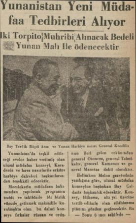 a Yunanlstan'da teşkil — edile ceği evelce haber verilmiş olan ulasal müdafaa konseyi, Karadeviz ve hava barırlarile erkânı
