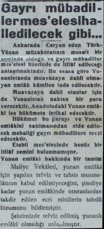 Gayrı mübadillermes'elesihaledilecek gibi... Ankarada Ceryan eden TürkYünan müzakeratının musait bir zeminde olduğu ve gayrı