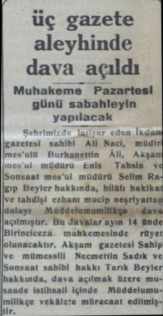 .. üç gazete . aleyhinde dava açıldı Muhakeme Pazartesi günü sabahleyin yapılacak Şehrimizde Tajiçar eden İkdi gazetesi...