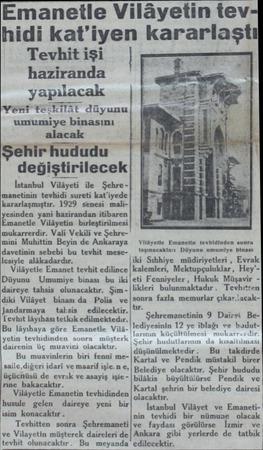 Tevhit işi haziranda yapılacak Yeni teşkilât düyunu umumiye binasını alacak Şehir hududu değiştirilecek İstanbul Vilâyeti ile