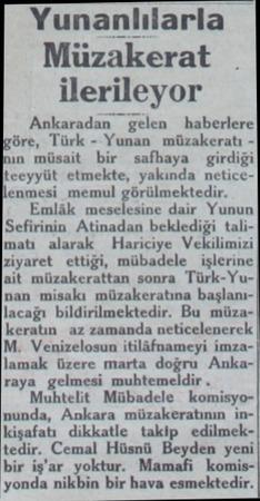 Yunanlılarla .. Müzakerat : : ilerileyor Ankaradan gelen haberlere öre, Türk - Yunan müzakeratı in müsait bir safhaya girdiği