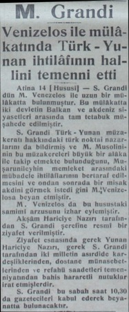 M. Grandi katında Türk - Yunan ihtilâfının hal lini temenni etti Atina 14 (Hususi) — S. Grandi dün M. Venezelos ile uzun bir