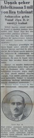 Uşşak şeker fabrikasına 1 mil yon lira tahsisat Ankaradan gelen Yusuf Ziya B.ir verdiği izahat Şirketi hayriye umumi müdürü