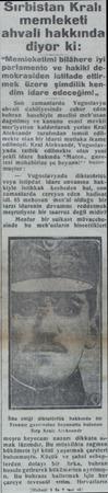 """Sirbistan Kralı memleketi ahvali hakkında diyor ki """"Memleketimi bilâhere parlamento ve hakiki demokrasiden istifade ettirmek"""