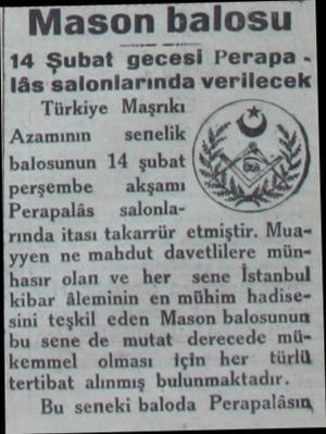 Mason balosu 14 Şubat gecesi Perapa lâs salonlarında verilecek Türkiye Maşrıkı — Azamının — senelik / G balosunun 14 şubat ğ