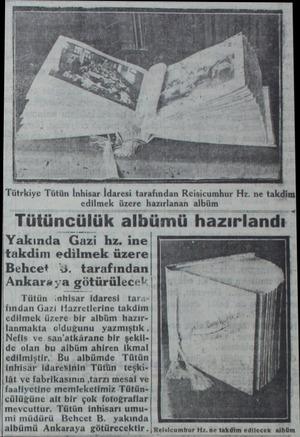 Tütrkiye Tütün İnhisar İdaresi tarafından Reisicumhur Hz. ne takdim| edilmek üzere hazırlanan albüm Tütüncülük albümü...