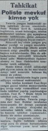 Tahkikat Poliste mevkuf kimse yok Tatavla yangını hakkındaki zabıta tahkikatı devam  etmektedir. Polis Müdürü Şerif B....