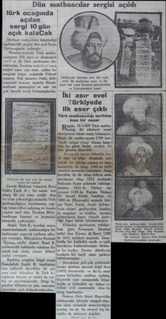 türk ocağında açılan sergi 10 gün açık kalaCak Matbuat cemiyetinin hazırladığı matbaacılık sergisi dün saat İ)Lşlı...