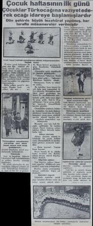Çocuk haftasının ilk günü Ocuklar Türkocağına vazıyetederek ocağı idareye başlamışlardır Dün şehirde büyük tezahürat...