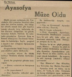 """Öz Türkçe """" Ayasofya Büyük savaşın sonlarında idi. Yern İstanbula akın sanın, bizi bakışları altında exzmek ister gibi..."""