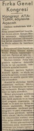Fırka Genel . Kongresi Kongreyi ATATÜRK, söylevle Açacak (Ankara muhabirimiz bildi  riyor:) Fırka urnumi komitesi...