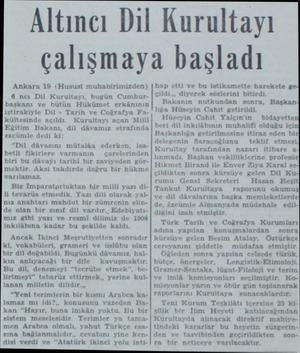 Altıncı Dil Ankara 19 (Hususi muhabirimizden) 6 ncı Dil Kurultayı, buzün Cumhurbaşkanı ve bütün Hükümet erkânının istirakiyle