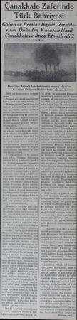 anakkale Zaferinde Türk Bahriyesi — Goben ve Breslav İngiliz Zırhlıla 1914 yılı temmuzunun sonlarındayız. Umumi seferberlik