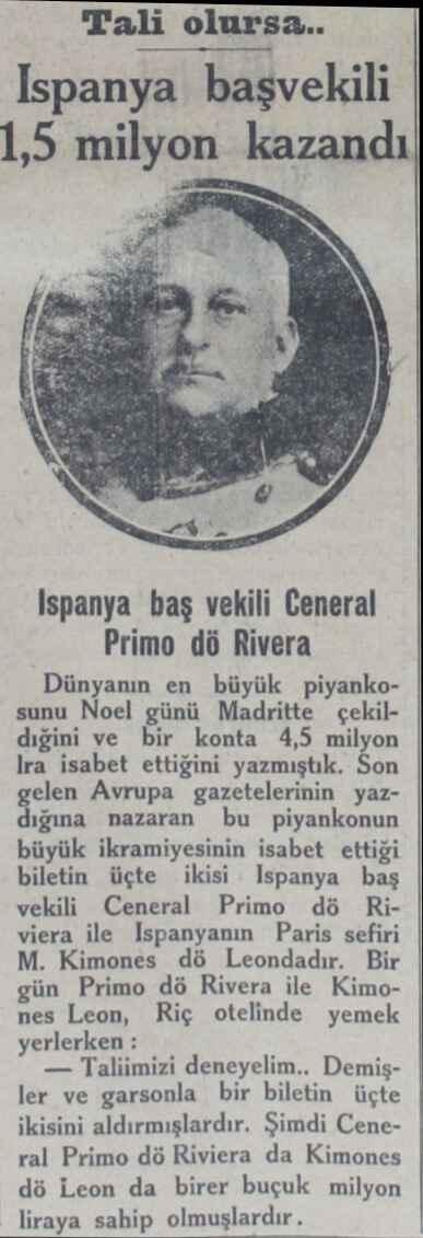 Tali olursa.. Ispanya başvekili 1,5 milyo kazandı Ispanya baş vekili Ceneral Primo dö Rivera Dünyanın en büyük piyankosunu