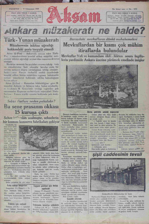 """sankara müzakeratı ne halde? Turk Yunan müzakeratı Bursadaki mevkufların dünkü muhakemeleri Müzakerenin inkitaa uğradığı Mevkuflardan bir kısmı çOk mühim hakkındaki şayia teeyyüt etmedi itiraflarda bulundular ı Atina 19 (Fos) — Ankarada ceryan eden Türk- D OT EE A ci aKi iaradez l e S A n F İ ALAY Nefiz Mevkııfıar Vâıl ve ı(ıımanrıanı nırııv, 'lllı('ı'l-"""""""" canva 'nn'î'î-ı_"""