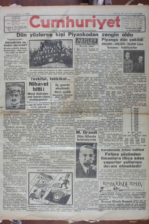 """Dün yüzlerCe KIiŞI ıyanKoaanv <erigin Oldu Pıyango dün çekildi. 300,000 -100,000 - 50,000 Lira Yugosl_îılryada v.e Diktatörlük ne kadar sürecek? S LA .....   eyyah şehri Kralın muhafız kıtaatı :  ge senelerde hepimizde bir kazanap bahtıyarlar heves uyandı : İstanbulu sey-  — Beşinci tertip Tayyare piyan """"  p yah şehri yapmak ! göosunu sonuncu keşidesi; münhal yleya, şu Avrupalı zenginler,  meb'usluk intihabı dolayısiyle bir şu Mısırlı milyonerler, şu Ameri- gün teahhurla, fakat bütün ikra- kalı milyarderler, İstanbul gibi miyeleri tamamen Darülfünun yeryüzünün cenneti dururken niçin   konferans salonunda icra edildi. başka yere gitsinler ? En büyük ikramiyeleri ihtiva eden Şu, sırtı piril piril nakışlı ma- bu keşidede diğerlerine nispetle vi bir yılan gibi kıvrla büküle Pek fazla kalabalık vardı. uzanan Boğaz; şu, gökyüzünü,   — Keşideye sabahleyin 9 da baş- bütün yıldızlarıyla mukaar bir lanmış, in bir saat yemek Başvekil ne diyor? Belgrat 11 (A A) — Jeneral Zivkoviç yeni hükümetin vazife - sinin mahiyetini tarif ederek memlekette — yapılan — hataların düzeltilmesini müteakip parlamen- to usulüne avdet eyleyeceğini söylemiştir. HARİCİ SİYASET kumandanı olan yeniI  """