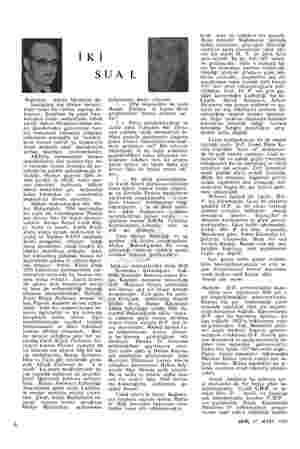 İKİ Adnan Menderes ba- Başbakan kanlıklara son derece memnu- niyet verici bir tamim yapmış bu- lunuyor. Kendisini bu güzel
