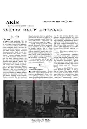 """AKİS Sayı: 434 Cilt: XXVI 20 EKİM 1962 HAFTALIKAKTÜALİTEMECMUASI YURTTA OLUP BİTENLER Millet """"İyi oldu"""" hafta, çok ağızlardan"""