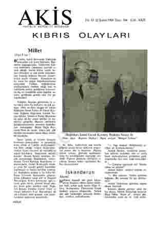 o A K | 3 Yıl: 10 22 Şubat 1964 Sayı: 504 Cilt: XXIX HAFTALIK AKTÜALİTE MECMUASI KIBRIS OLAYLARI Millet 12'ye 5 var! B'...