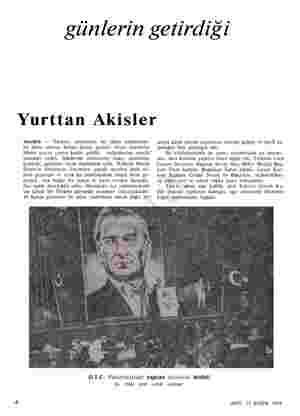 günlerin getirdiği Yurttan Akisler Atatürk — Türkiye, Atatürkün bir ölüm yıldönümü- nü daha matem havası içinde geçirdi. Gene
