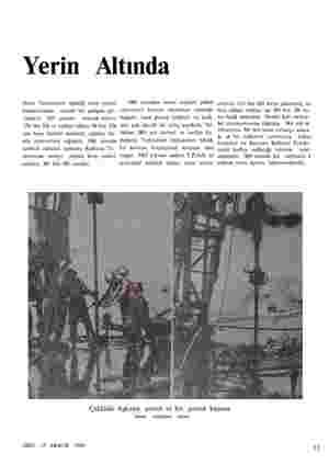 Yerin Altında fineri Tesislerinin işlediği ham petrol kapasitesinde, süratli bir gelişme gö- rülmedi. 1955 yılında istihsal